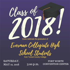 Graduation information for Everman Collegiate High School Students on May 12th.
